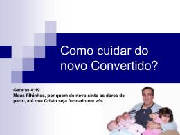 Como cuidar de um novo Convertido?