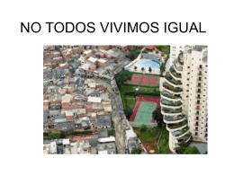 NO TODOS VIVIMOS IGUAL