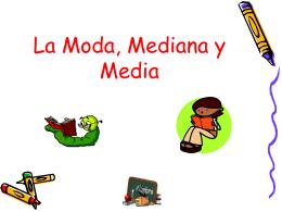 La Moda,Mediana y Media