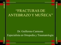 """""""FRACTURAS DE ANTEBRAZO Y MUÑECA"""""""