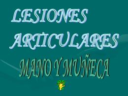Lesiones articulares mano y muñeca ppt