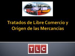 Tratados de Libre Comercio y Origen de las Mercancías