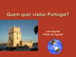 Quem Quer Visitar Portugal - Teia da Língua Portuguesa