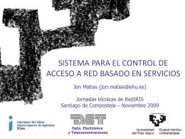 Sistema para el control de acceso a red basado en servicios