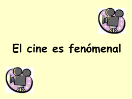 El cine es fenómenal At the end of this lesson