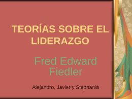 TEORÍAS SOBRE EL LIDERAZGO - FIEDLER (Alejandro