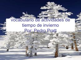 vocabulario de actividades de tiempo de invierno By: Pedro Pratt