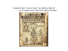 """Guaman Poma, """"el autor Ayala"""", de rodillas al lado del rey de"""