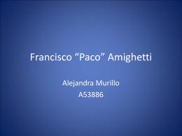 """Francisco """"Paco"""" Amighetti"""