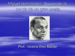 Miguel Hernández, Siguiendo la senda de un gran