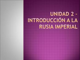 Unidad 2 – RUSIA IMPERIAL, REVOLUCIONES Y