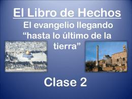 """El Libro de Hechos El evangelio llegando """"hasta lo último de la tierra"""""""