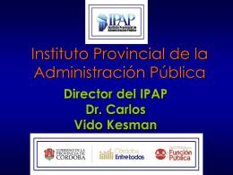 Instituto Provincial de la Administración Pública, Carlos Vido Kesman