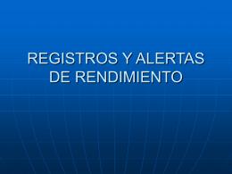 REGISTROS Y ALERTAS DE RENDIMIENTO