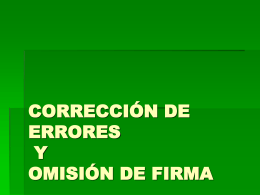 CORRECCIÓN DE ERRORES Y OMISIÓN DE FIRMA