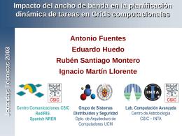 Jornadas Técnicas de RedIris A. Fuentes, E. Huedo, RS Montero y