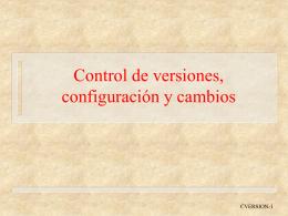 Gestión de versiones, configuración y cambios