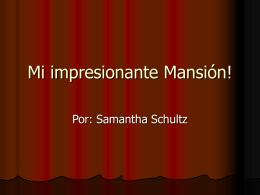 Mi impresionante Mansion!