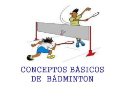 CONCEPTOS BÁSICOS DE BADMINTON