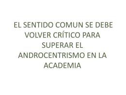 1. EL SENTIDO COMUN SE DEBE VOLVER CRÍTICO PARA