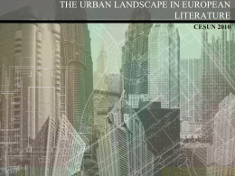 THE URBAN LANDSCAPE IN EUROPEAN LITERATURE