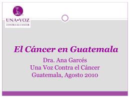 El Cáncer en Guatemala - Una Voz Contra el Cancer