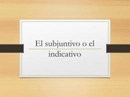 ¿Qué es indicativo y subjuntivo?