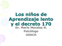 Los niños de Aprendizaje lento y el decreto 170 Dr. Mario Morales N
