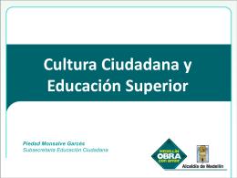 Cultura Ciudadana y Educación Superior Piedad Monsalve Garcés