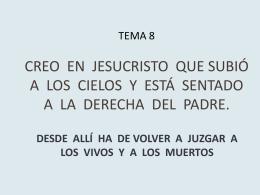 Creo en Jesucristo que subió al cielo y volverá a juzgar a vivos y