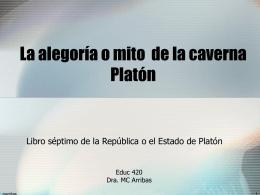 La alegoría de la caverna-Platon-3 - EDUC 420