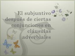 El subjuntivo después de ciertas conjunciones en cláusulas
