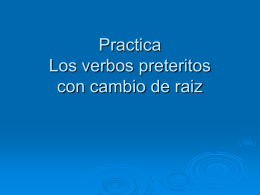 Practica Los verbos preteritos con cambio de base