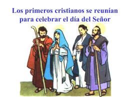 Los primeros cristianos se reunían para celebrar el día