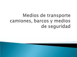 Medios de transporte camiones, barcos y medios de seguridad