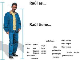 U1E2 Descripciones Raul,Graciela es,tiene,lleva x ss to work