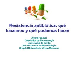 Resistencia antibiótica: qué hacemos y qué podemos hacer