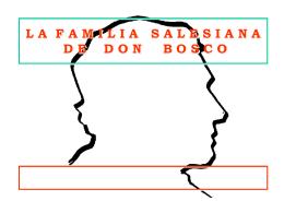 PRESENTACIÓN DE LA FAMILIA SALESIANA
