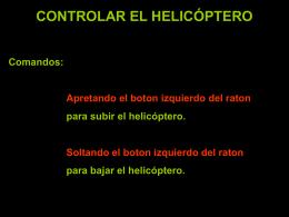 CONTROLAR EL HELICÓPTERO Comandos