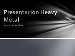 Presentacion Heavy Metal