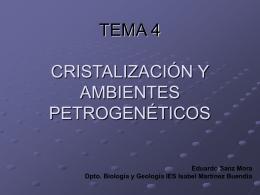 TEMA 4 CRISTALIZACIÓN Y AMBIENTES PETROGENÉTICOS