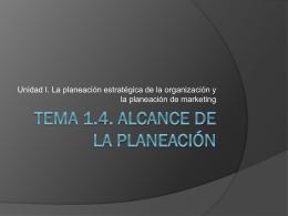 Tema 1.4. Alcance de la planeación