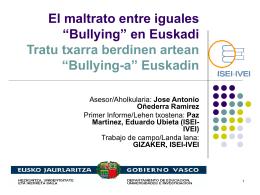 "El maltrato entre iguales ""Bullying"" en euskadi Tratu txarra"