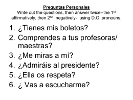 Preguntas Personales Write out the questios, then answer the 1st