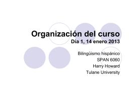 Organización del curso Día 1, 14 enero 2013