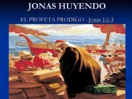 JONAS HUYENDO EL PROFETA PRODIGO