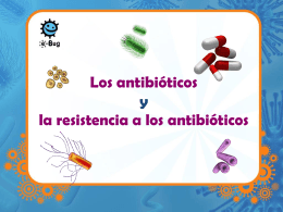 Presentación sobre resistencia a los antibióticos - e-Bug