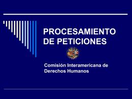 PROCESAMIENTO DE PETICIONES - Comisión Interamericana de