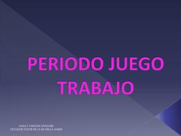 PERIODO JUEGO TRABAJO