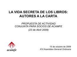 LA VIDA SECRETA DE LOS LIBROS: AUTORES A LA
